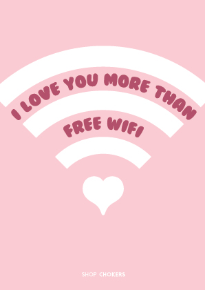 I love you more than free wifi-01